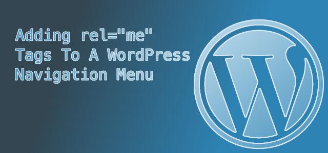 "Add rel=""me"" To A Navigation Menu in WordPress"